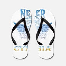 Never underestimate the power of cynthi Flip Flops