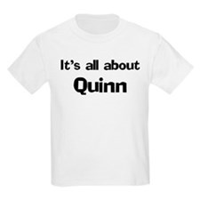 It's all about Quinn Kids T-Shirt