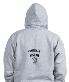 Cancer Can Kiss My......Zip Hoodie