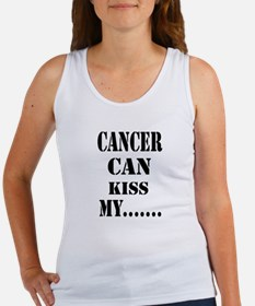 Cancer Can Kiss My.....Women's Tank Top