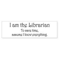 I am the Librarian Bumper Sticker