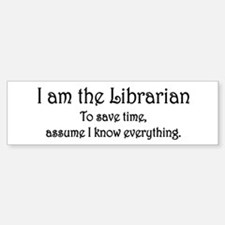 I am the Librarian Sticker (Bumper)
