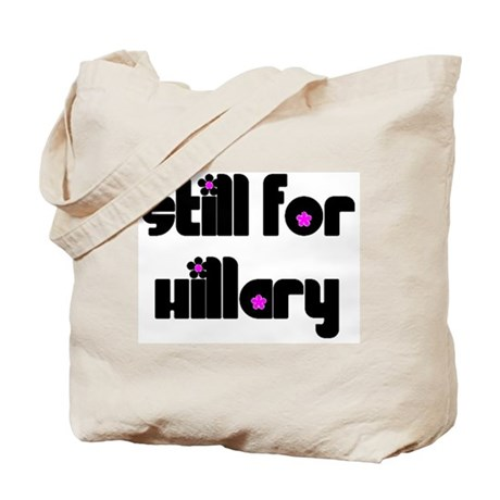 Still For Hillary Clinton Tote Bag