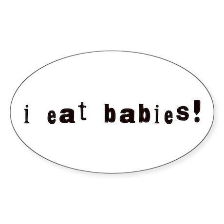 I Eat Babies Oval Sticker