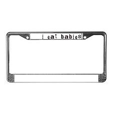 I Eat Babies License Plate Frame