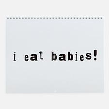 I Eat Babies Wall Calendar