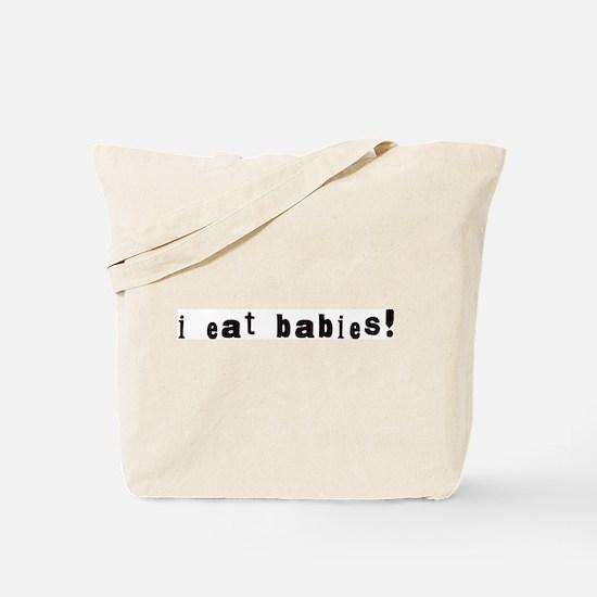 I Eat Babies Tote Bag