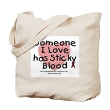 Someone I Love has Sticky Blo Tote Bag