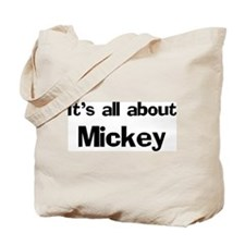 It's all about Mickey Tote Bag