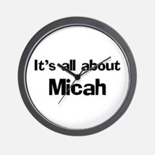 It's all about Micah Wall Clock