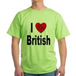 I Love British (Front) Green T-Shirt