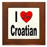 I Love Croatian Framed Tile
