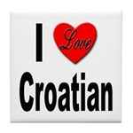 I Love Croatian Tile Coaster