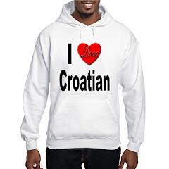 I Love Croatian (Front) Hoodie