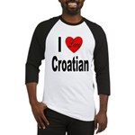 I Love Croatian Baseball Jersey