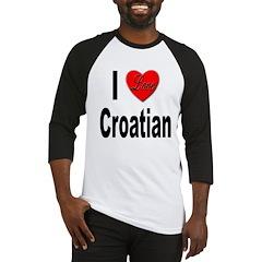 I Love Croatian Baseball Jersey