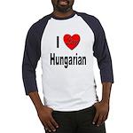 I Love Hungarian (Front) Baseball Jersey