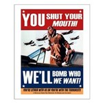 You Shut Your Mouth - We'll Bomb Poster