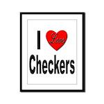 I Love Checkers Framed Panel Print
