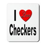 I Love Checkers Mousepad