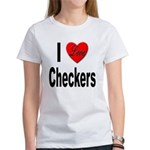 I Love Checkers (Front) Women's T-Shirt