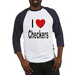 I Love Checkers (Front) Baseball Jersey
