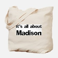 It's all about Madison Tote Bag