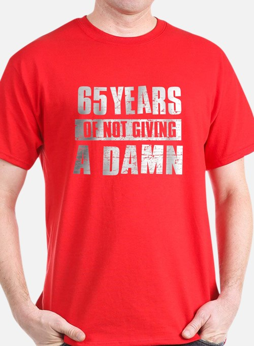 65 years of not giving a damn T-Shirt