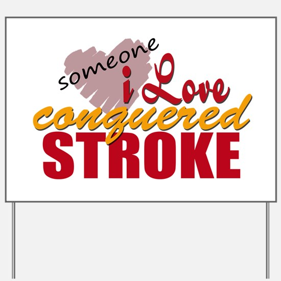 Someone I Love Conquered Stroke Yard Sign