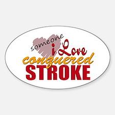 Someone I Love Conquered Stroke Sticker (Oval)
