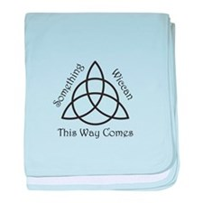 Something Wicca This Way Come Infant Blanket