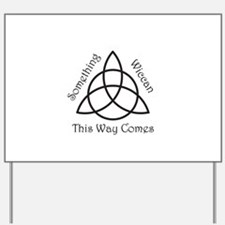Something Wicca This Way Come Yard Sign