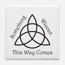 Something Wiccan This Way Com Tile Coaster