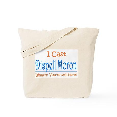 Dispell Moron Tote Bag