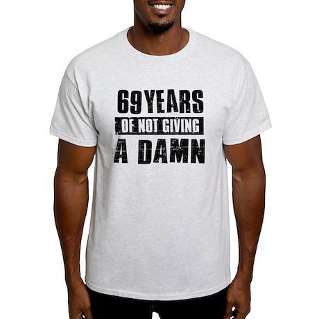 69 years of not giving a damn Light T-Shirt