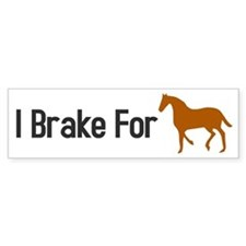 I Brake for Horses Bumper Bumper Sticker