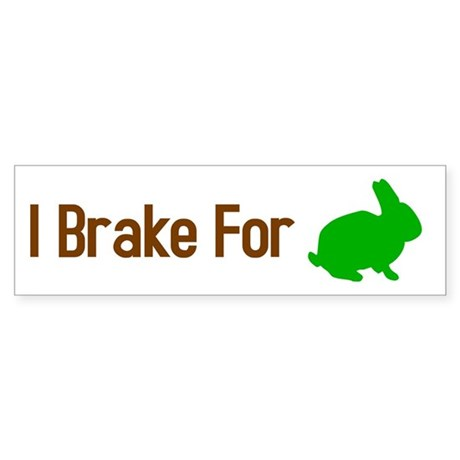I Brake for Bunnies Bumper Sticker