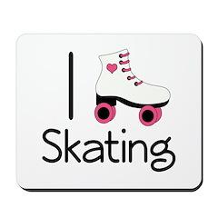 I Love Roller Skating Mousepad