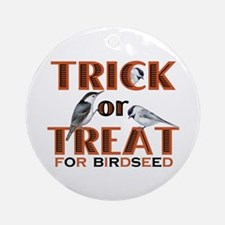 Trick or Treat for Birdseed Ornament (Round)