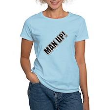 Man Up! T-Shirt