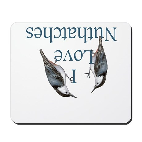 I Love Nuthatches Mousepad