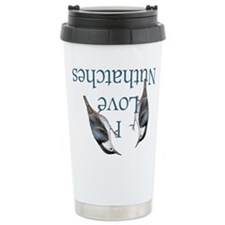 I Love Nuthatches Travel Coffee Mug