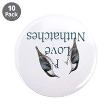 """I Love Nuthatches 3.5"""" Button (10 pack)"""