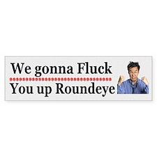We gonna Fluck You Up