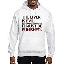 Liver is evil Hoodie