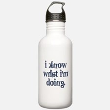 I know what I'm doing Water Bottle
