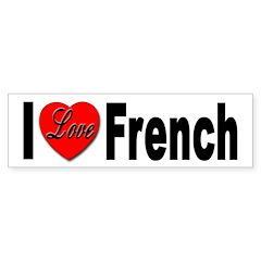 I Love French Bumper Bumper Sticker