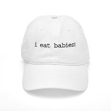 I Eat Babies Baseball Baseball Cap