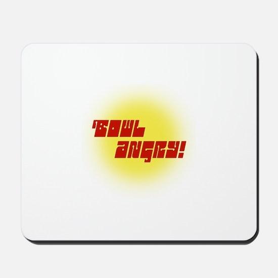 Bowl Angry! Mousepad