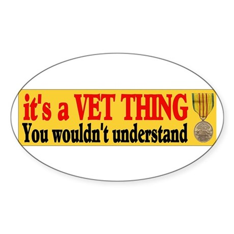 ITS A VET THING Sticker (Oval)